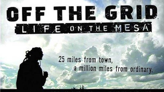 """""""Off the Grid: Life on the Mesa"""" shows April 14 in Carrizozo as part of the New Mexico Second Sunday series."""