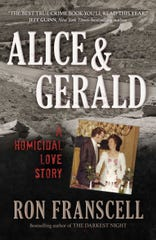"""""""Alice & Gerald: A Homicidal Love Story"""" by Ron Franscell."""