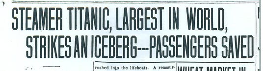 After receiving incorrect information, the April 15, 1912, Richmond Palladium carried the most historically incorrect headline of its career.