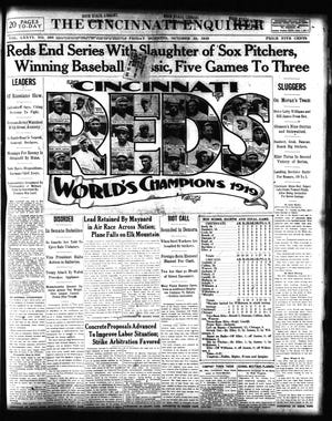 1919 The Cincinnati Enquirer front page, Oct. 10, 1919.The Reds won the 1919 World Series, marred by later revelations that eight Chicago White Sox players had taken money to throw the Series. The Cincinnati Enquirer front page, October 10, 1919. The Cincinnati Reds won the 1919 World Series.