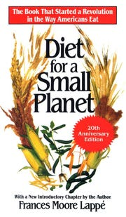 """Diet for a Small Planet"" was controversial when it was first published in 1971, advocating as it did for a plant-centered diet for the good of the planet."