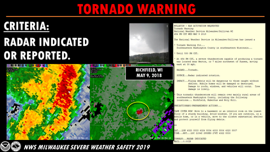 This tornado warning was issued May 9, 2018, when a tornado was detected by weather radar in the Village of Richfield in Washington County near the Waukesha County line. The tornado caused minor damage in the area.