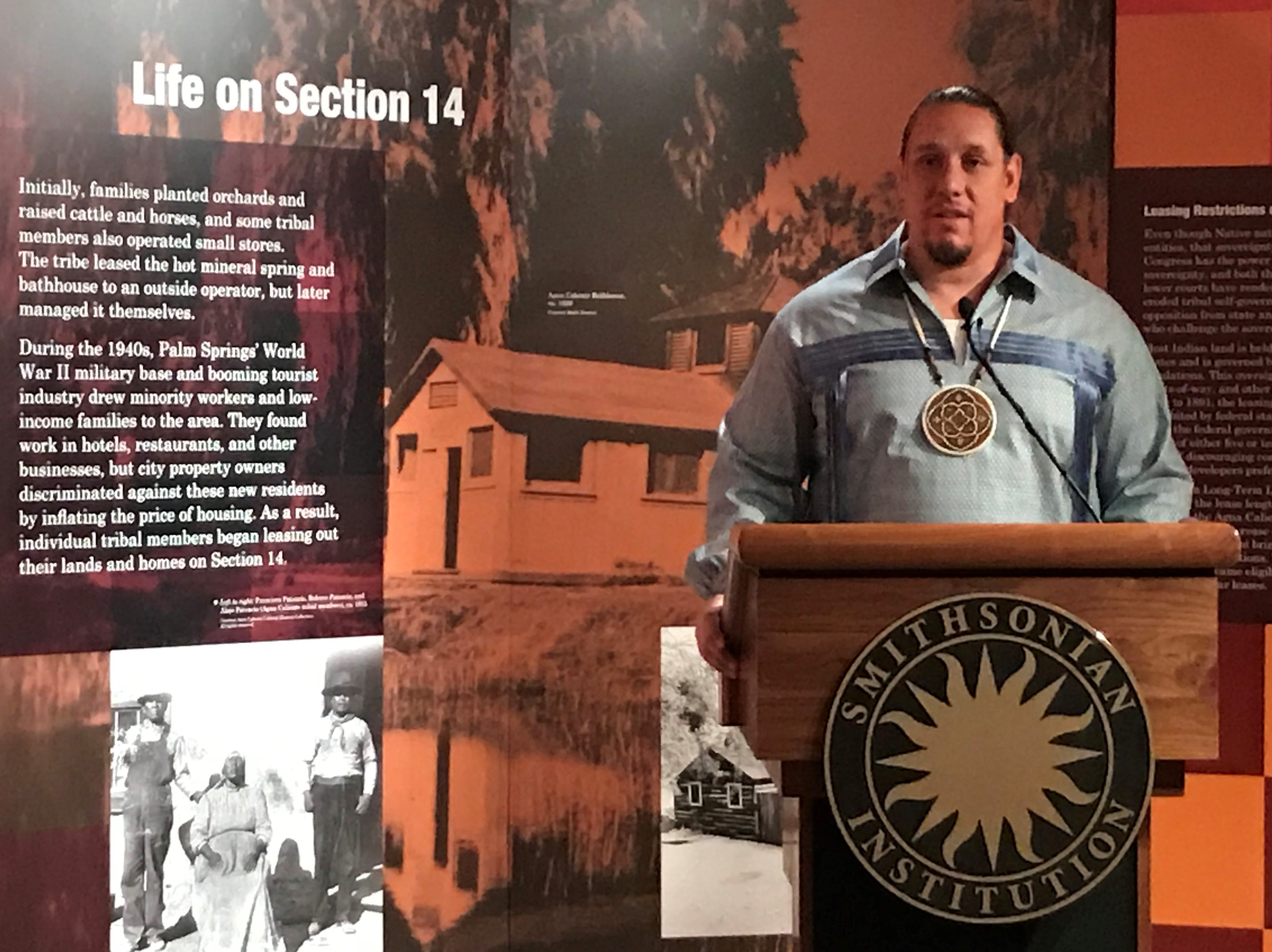 Tribal Chairman Jeff L. Grubbe of the Agua Caliente Band of Cahuilla Indians speaks at the grand opening of the tribe's Section 14 exhibit at the National Museum of the American Indian in Washington on Wednesday, April 10, 2019.