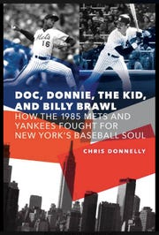 """Pompton Lakes native Chris Donnelly's """"Doc, Donnie, the Kid, and Billy Brawl: How the 1985 Mets and Yankees Fought for New York's Baseball Soul"""" released April 1."""