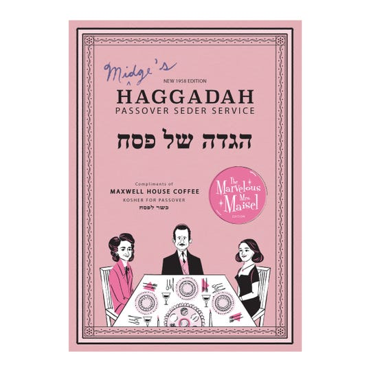 "Maxwell House is offering a limited edition version of the ""Mrs. Maisel"" Haggadah this year"