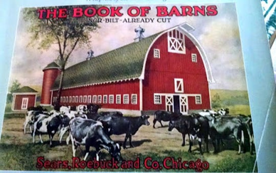 In its day, Sears & Roebuck offered about all that a farmer needed in its catalogs including barns.