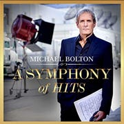 "Michael Bolton's 2019 album ""A Symphony of Hits"" was released in February."