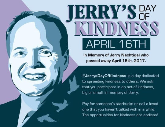 Jerry Nachtigal died of cancer April 16, 2017 and left behind a legacy of community commitment. His family is carrying it on through #JerrysDayOfKindness.