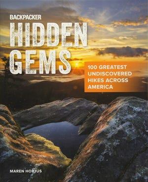 """Backpacker Hidden Gems: 100 Greatest Undiscovered Hikes Across America"" by Maren Horjus"