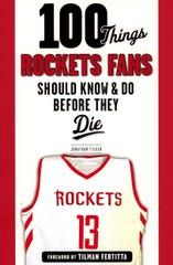 '100 Things Rockets Fans Should Know & Do Before They Die' by Jonathan Feigen