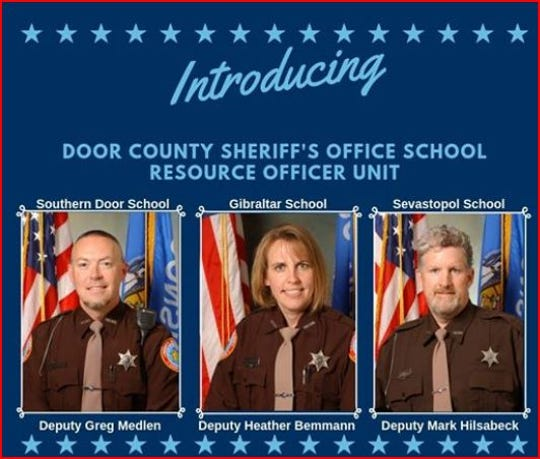 Door County Sheriff Tammy Sternard announced in a Facebook post recently the names of three sheriff's deputies who will serve as the initial members of the department's School Resource Officers Unit.