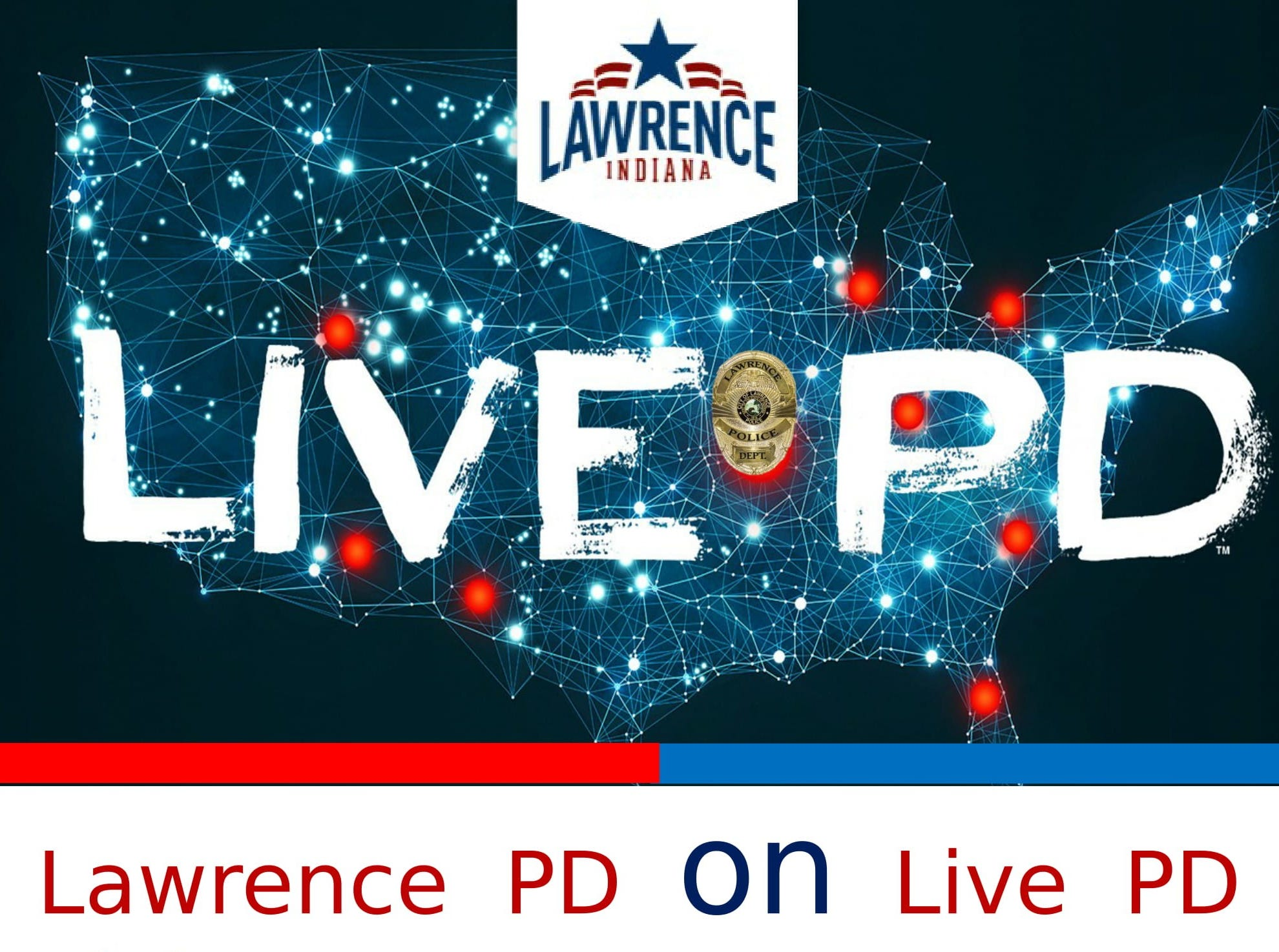 Lawrence will see its police department in action on the 200th episode of 'Live PD'
