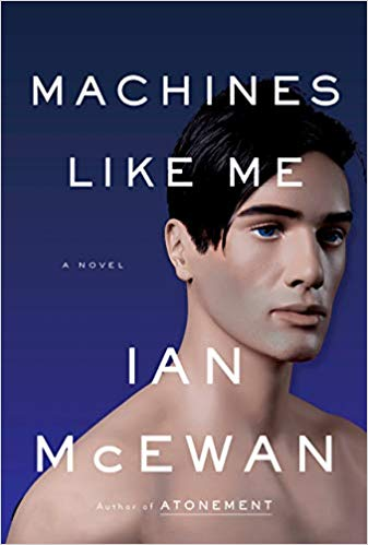 """Ian McEwan's """"Machines Like Me"""" features a lifelike android with access to all human knowledge who writes haiku poetry."""