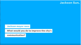Jackson's mayor candidates on how they would improve communication in the city