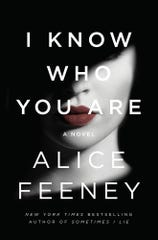 """I Know Who You Are,"" by Alice Feeney."