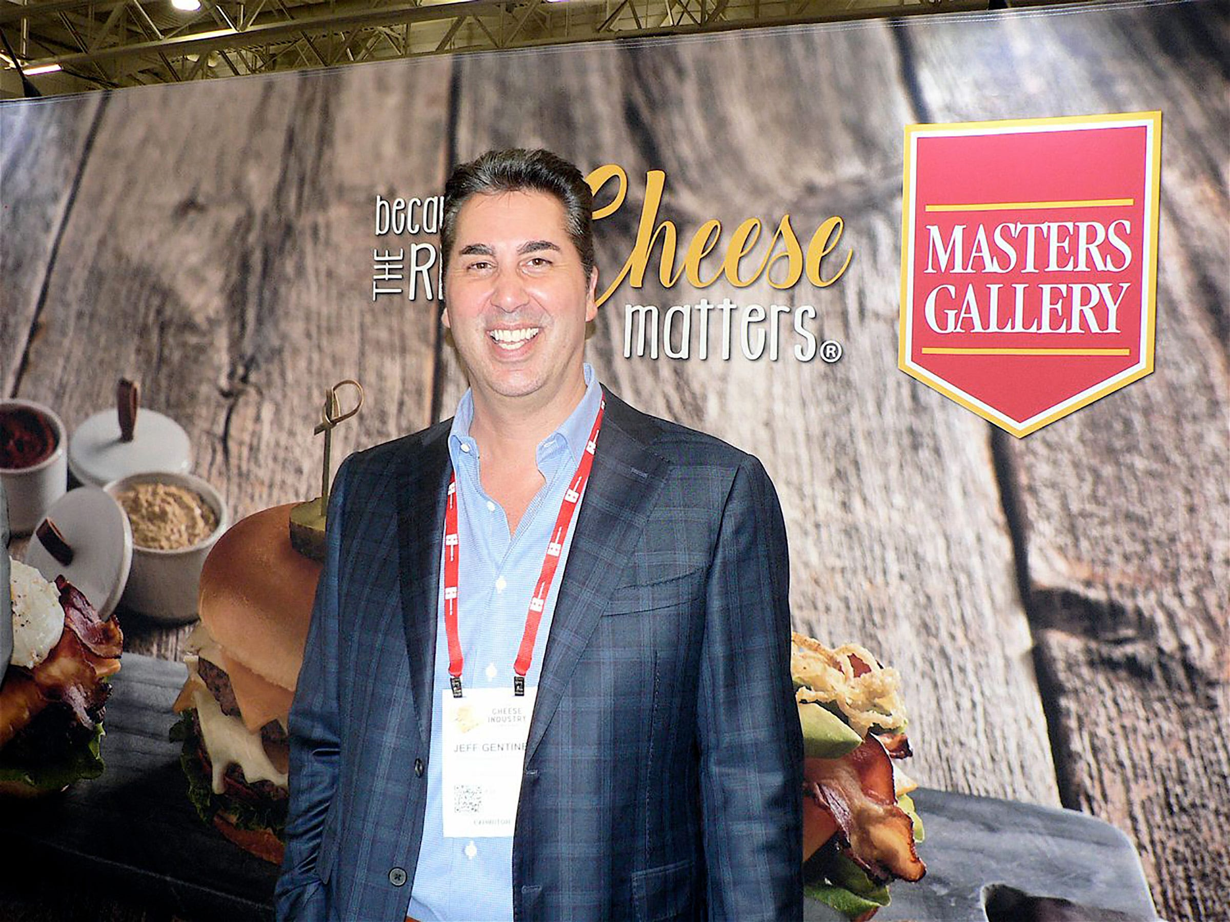 Jeff Gentine, president and CEO of Masters Gallery, the huge cheese marketer, was at the company booth.