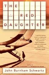 """""""The Red Daughter,"""" by John Burnham Schwartz."""