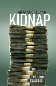 """Kidnap: Inside the Ransom Business"" by Anja Shortland"