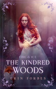 """""""Fire & Ice: The Kindred Woods"""" is the third book in the series by teen writer Erin Forbes."""