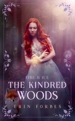 """Fire & Ice: The Kindred Woods"" is the third book in the series by teen writer Erin Forbes."