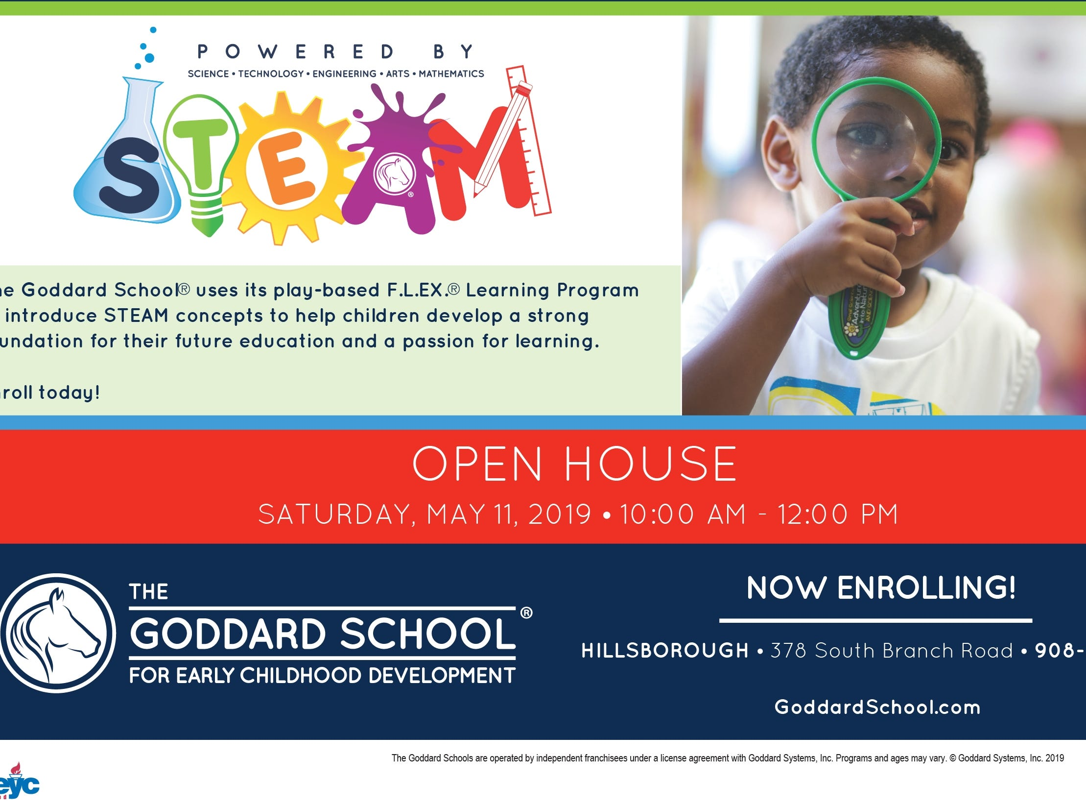The Goddard School in Hillsborough invites parents and children of all ages to enjoy refreshments and fun including raffles, games, activities and crafts on Saturday, May 11, at a STEAM Open House.