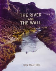 'The River and the Wall' by Ben Masters