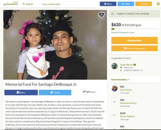 A GoFundMe Page was created to help pay for funeral expenses for Santiago DelBosque Jr. DelBosque, 33, was taken to a Robstown hospital to be treated for injuries after he was assaulted. He later died at a Corpus Christi hospital.