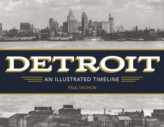 """""""Detroit: An Illustrated Timeline"""" by Paul  Vachon has just been released by Reedy Press."""