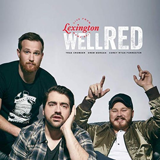 """wellRED Live From Lexington"" by Trae Crowder, Drew Morgan and Corey Ryan Forrester"