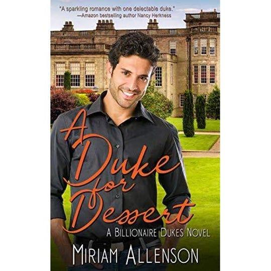 A Duke for Dessert is Clifton resident Miriam Allenson's second novel.
