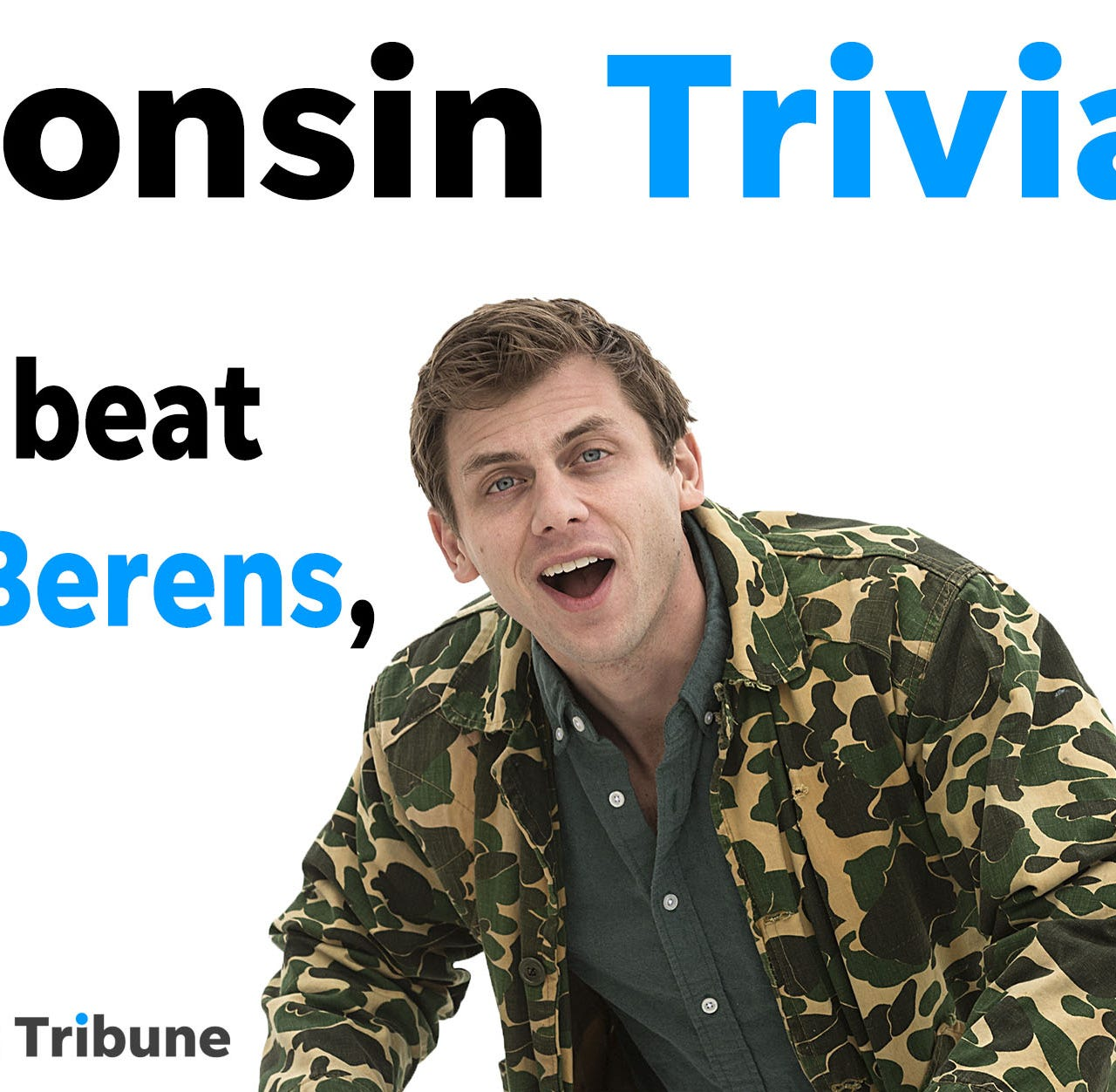 Oh my gosh! Do you know more about Wisconsin than Charlie Berens? Take our quiz!
