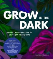 """Livonia author Lisa Eldred Steinkopf's new book, """"Grow in the Dark,"""" is all about choosing and caring for low-light plants. It hits stores May 7."""