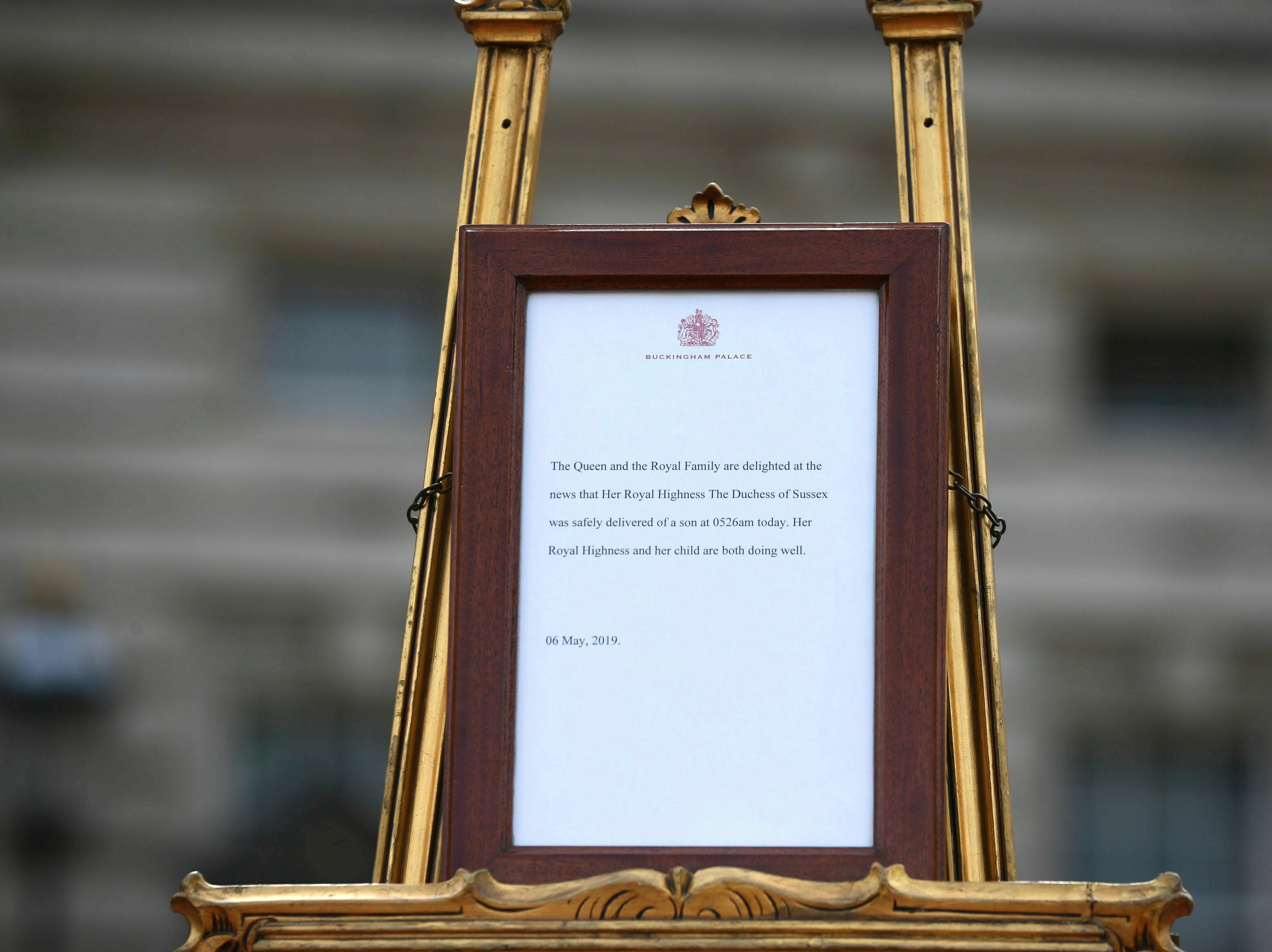 """The notice placed on an easel in the forecourt of Buckingham Palace reads: """"The Queen and the Royal Family are delighted at the news that Her Royal Highness The Duchess of Sussex was safely delivered of a son at 0526am today. Her royal Highness and her child are both doing well. 06 May, 2019. """""""