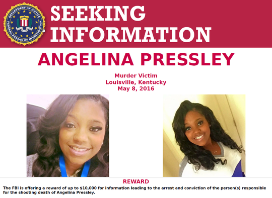 FBI Louisville is offering a reward of up to $10,000 for information leading to an arrest in the May 2016 killing of Angelina Pressley.