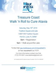 The Treasure Coast Walk n' Roll to Cure Ataxia is set for 8 a.m. May 18 at Tradition Square and Lake, 10807 S.W. Tradition Square.