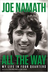 """All the Way: My Life in Four Quarters,"" by Joe Namath."