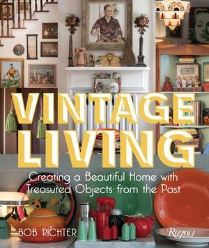 """Bob Richter's new book, """"Vintage Living."""""""