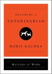 """Becoming a Veterinarian"" by Boris Kachka."