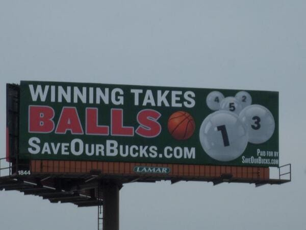 "The ""Winning Takes Balls"" billboard caused a stir in 2013."
