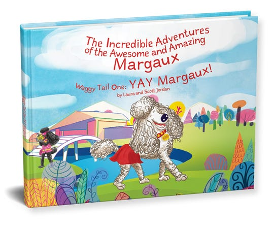 The Incredible Adventures of the Awesome and Amazing Margaux Ð Waggy Tail One: YAY Margaux!Ó by Laura and Scott Jordan