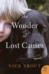 """The Wonder of Lost Causes"" by Nick Trout"