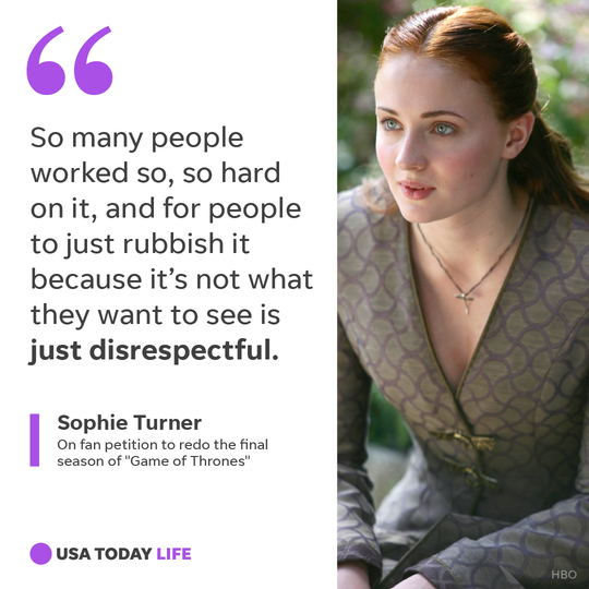 "Sophie Turner slams ""Game of Thrones"" fan petitions as ""disrespectful"" to cast and crew."