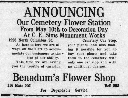 "Benadum's Flower Shop, 116 Main Hill, opened a ""pop-up-shop"" from May 10 - May 30 just outside the gate to Forest Rose Cemetery. Smart move to offer convenience to families decorating graves for Memorial Day. Ad appeared in the Daily Eagle on May 9, 1922."