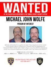 The Salem Police Department has developed a person of interest in the disappearance of Karissa and William Fretwell. Michael John Wolfe, age 52 of Gaston, Oregon, is sought for questioning by the Salem Police Department and the Yamhill County Sheriff's Office.