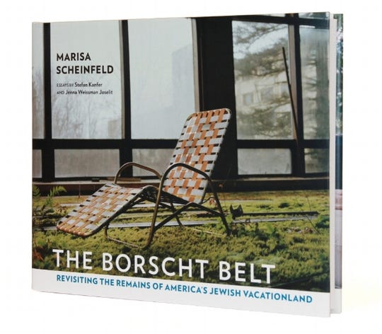 """The Borscht Belt: Revisiting the Remains of America's Jewish Vacationland,"" by Marisa Scheinfeld. (2016, Cornell University Press) http://www.borschtbeltrevisited.com/"