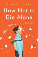 """How Not to Die Alone"" by Richard Roper."