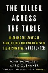 """""""The Killer Across the Table"""" by John Douglas and Mark Olshaker."""