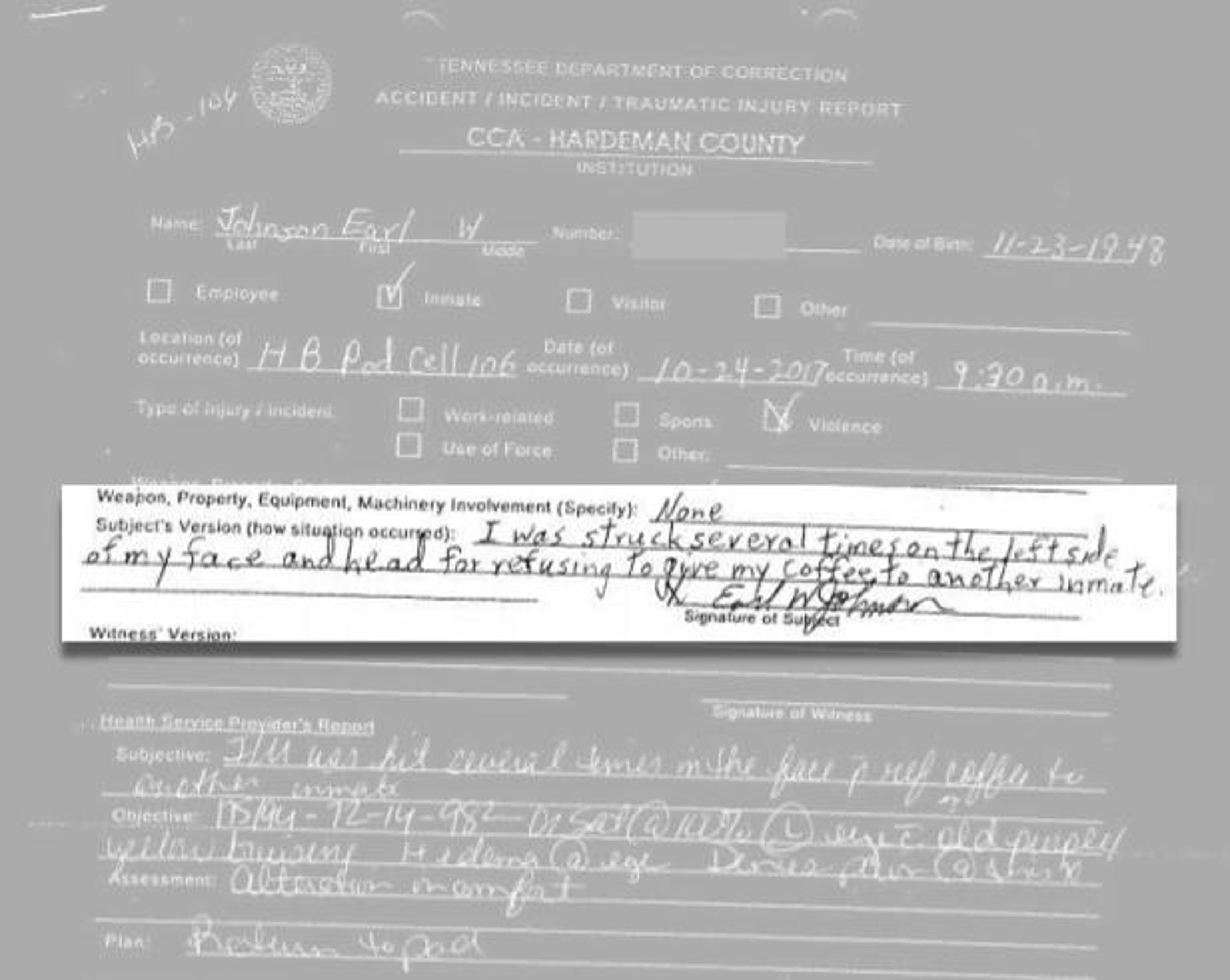 Earl W. Johnson wrote that he had been beaten by another inmate on an injury report form at Hardeman County Correctional Facility's medical facility just a few days before he died.