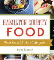 Karen Kennedy's new book traces Hamilton County's food history .