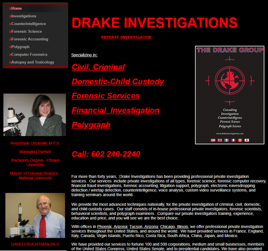 Drake Investigations has been providing private investigation services for more than 40 years, according to its website.